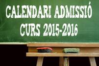 Calendari Admissió Curs 15-16